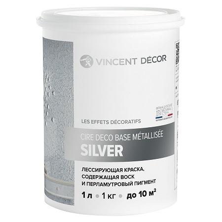 Краска лессирующая с воском  Vincent Decor Cire Deco Base Silver / Винсент Декор